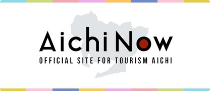 AichiNow OFFICIAL SITE FOR TOURISM AICHI
